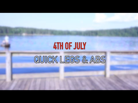 4th Of July | Lake Circuit | Ab's & Legs | Tone | Leg Exercises | Standing Abs