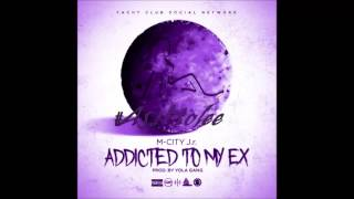 M-City Jr - Addicted To My Ex Chopped & Screwed (Chop it #A5sHolee)