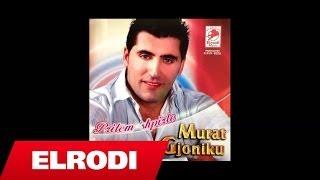 Murat Gjoniku - Pritem shpirto