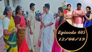 Kalyana Veedu | Tamil Serial | Episode 405 | 12/08/19 | Sun Tv | Thiru Tv