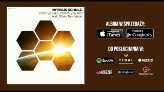 Markus Schulz feat. Ethan Thompson - Love Me Like You Never Did