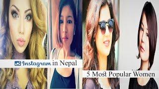 5 Most Popular Nepali Women In Instagram !!!