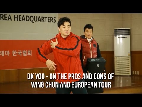 DK Yoo - Pros And Cons Of WING CHUN And European Tour