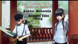 Zara Tasveer Se Tu | Animated Video | Sukhe|Raftaar Latest Punjabi Song Rahees Ansari Laraib You