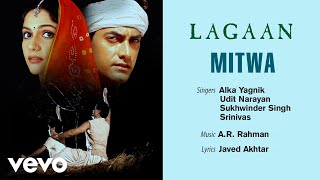 Mitwa  Official Audio Song  Lagaan  Sukhwinder Singh  Ar Rahman  Javed Akhtar