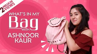 What's In My Bag With Ashnoor Kaur | Exclusive | India Forums