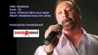 18 I'll Never Fall In Love Again : Broderick Does Tom Jones