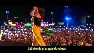 Rihanna   Umbrella Legendado Tradução Live At Rock In Rio 2015