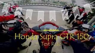Test Ride Honda Supra GTR 150