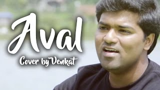 Aval - Manithan | Cover | Venkat | Santhosh Narayanan