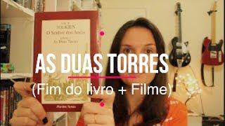 Lendo O Senhor dos Anéis #11: As Duas Torres: Fim + Filme