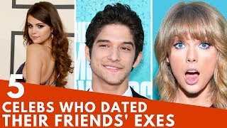 5 Celebs Who Dated Their Friends' Exes