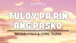 Nicole Hyala & Chris Tsuper | Tuloy Pa Rin Ang Pasko | Official Lyric Video