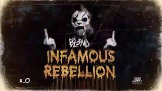 INFAMOUS REBELLION (Original Mix) - DJ BL3ND