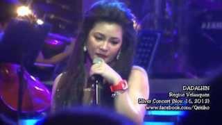 Regine Velasquez - Dadalhin (SILVER Concert: November 16, 2012)