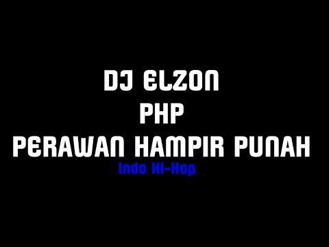 DJ ELZON FAIFET  PHP Perawan Hampir Punah Videos Lirik