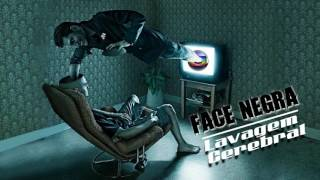 Face Negra - Lavagem Cerebral