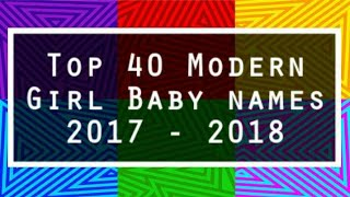 Top 40 Modern Girl Baby Names 2017