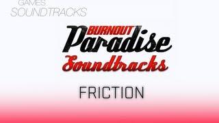 Burnout Paradise Soundtrack °15 FRICTION