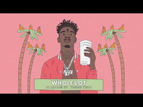 21 Savage Whole Lot Official Audio