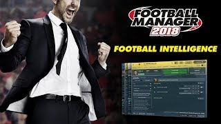 Football Manager 2018   Football Intelligence   FM18