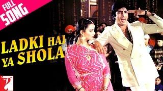 Ladki Hai Ya Shola - Full Song | Silsila | Amitabh Bachchan | Rekha | Shashi Kapoor | Jaya Bachchan