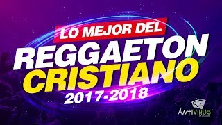 Lo Mejor Del Reggaeton Cristiano | ESTRENOS 2017