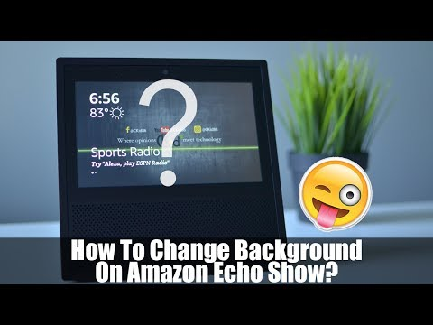 Xxx Mp4 How To Change Amazon Echo Show Background 3gp Sex
