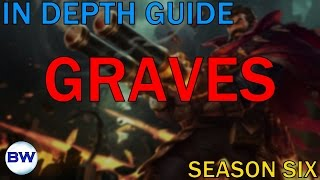 League of Legends: In Depth Guide to Graves Jungle (Season Six)