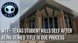 [News] WTF - Texas Student kills self after being denied Title IX due process