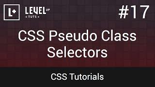 CSS Tutorials #17 - CSS Pseudo Class Selectors