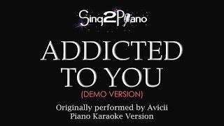 Addicted To You (Piano Karaoke Demo) Avicii