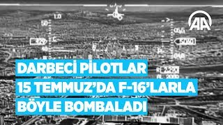 Darbeci pilotlar 15 Temmuz