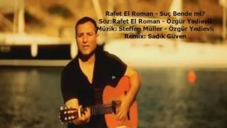 Rafet El Roman Suç Bendemi (sadikguven remix)