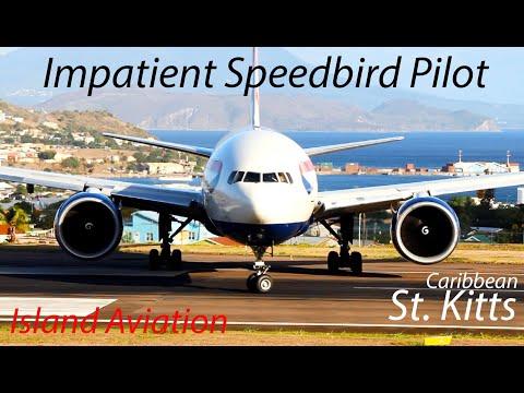 Impatient Speedbird Pilot BA 777 200 Medevac Learjet 45 departing St. Kitts Airport