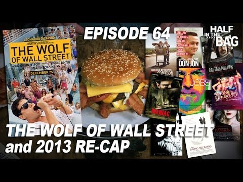Half in the Bag Episode 64 The Wolf of Wall Street and 2013 Re cap