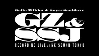 Geila Zilkha & SUPER SOUL JAZZ (Trailer)