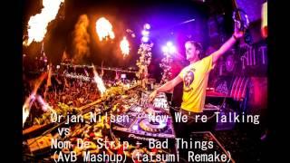 Rjan Nilsen Vs Nom De Strip  Now Were Talking Vs Bad Things Armin Van Buuren Mashup
