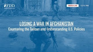 Losing a War in Afghanistan: Countering the Taliban and Understanding U.S. Policies
