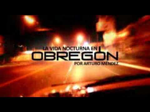 La Vida Nocturna en Obregon