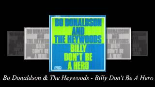 Billy Don't Be A Hero - Bo Donaldson & The Heywoods