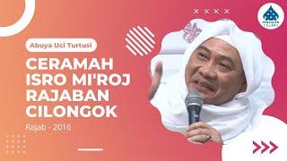 Ceramah Abuya Uci Turtusi  - Peringatan Isra & Mi'raj 2016