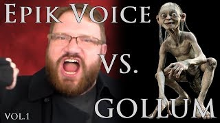EPIK VOICE vs. GOLLUM | Vol.1