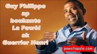 Guy Philippe nan Boukante La Pawol ak Guerrier Henri