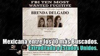 Mexicana entre los 10 más buscados por el FBI es extraditada a Estados Unidos.