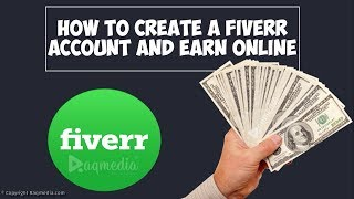 How to Create a Fiverr Account and Earn Money 2019