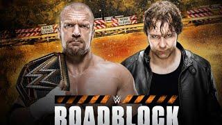 Dean Ambrose vs Triple H [RoadBlock 2016].World Heavyweight Championship