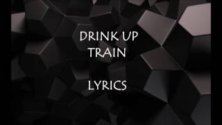 Drink Up - Train (Lyric Video) HD
