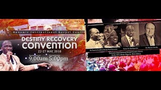 DESTINY RECOVERY CONVENTION DAY 1 MORNING/HEALING & DELIVERANCE SERVICE.  22-05-18