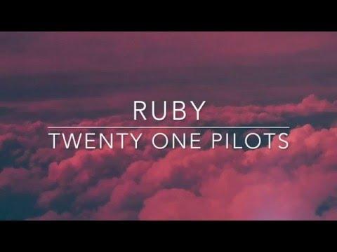 ruby - twenty one pilots  lyrics